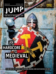 UPDATE FROM SPRING 2013: We watched Joe dress up like a squire and do battle, medieval style - http://jumpphilly.com/2013/05/03/joe-hardcore-get-medieval